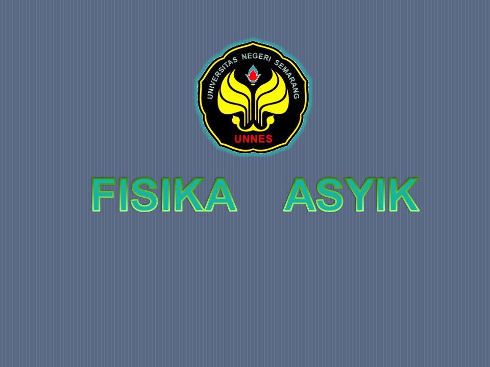 FISIKA ASYIK