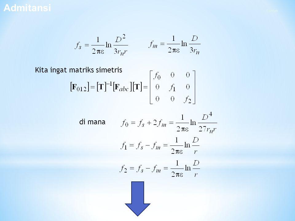 Admitansi Contoh Kita ingat matriks simetris di mana