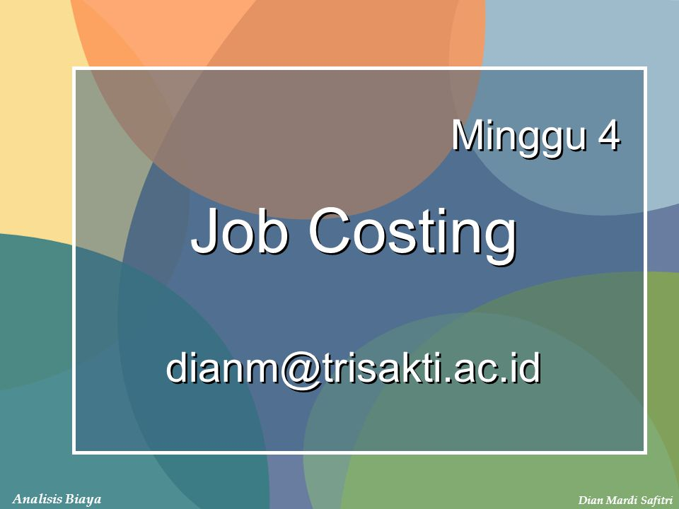 Job Costing dianm@trisakti.ac.id