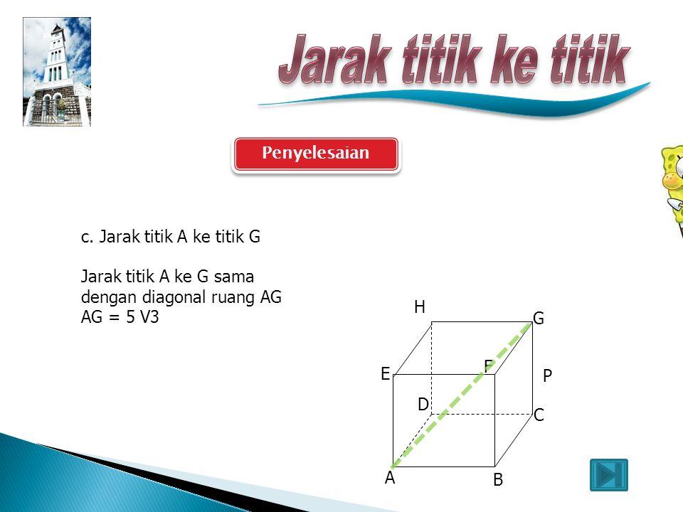 Jarak titik ke titik Penyelesaian c. Jarak titik A ke titik G