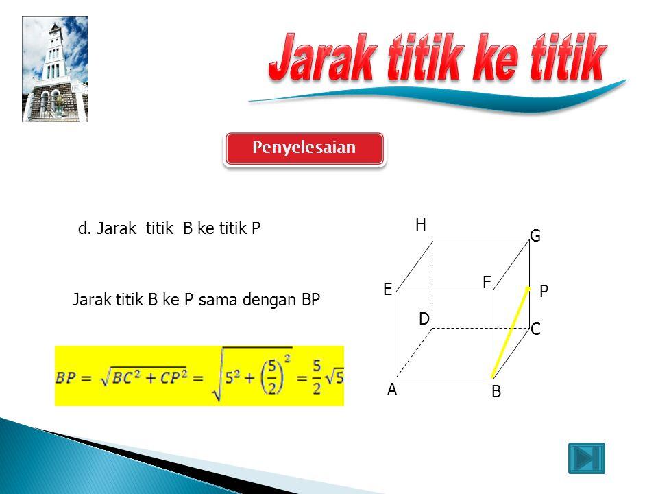 Jarak titik ke titik Penyelesaian d. Jarak titik B ke titik P H G F E
