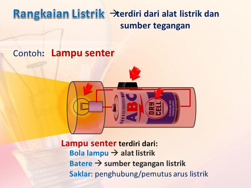 Rangkaian Listrik terdiri dari alat listrik dan sumber tegangan