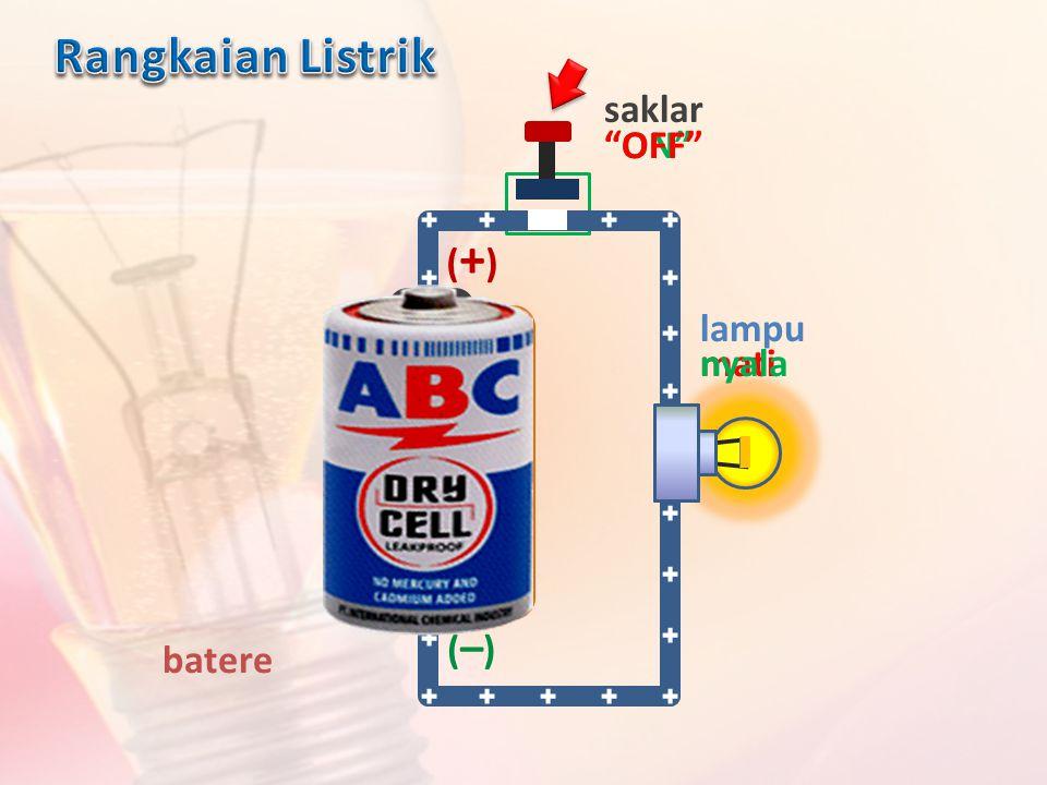 Rangkaian Listrik saklar OFF ON (+) lampu nyala mati (–) batere