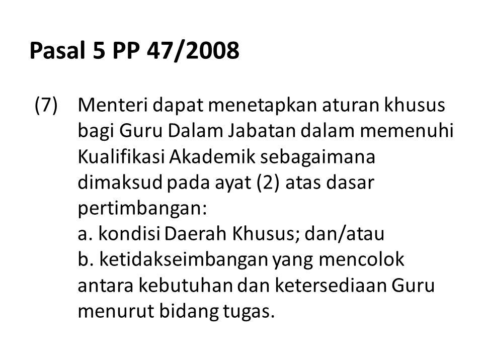 Pasal 5 PP 47/2008 (7). Menteri dapat menetapkan aturan khusus