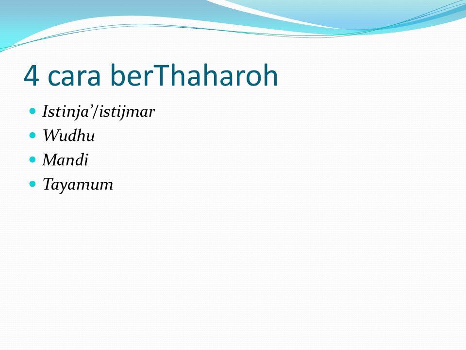 4 cara berThaharoh Istinja'/istijmar Wudhu Mandi Tayamum