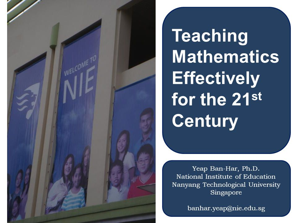 Teaching Mathematics Effectively for the 21st Century
