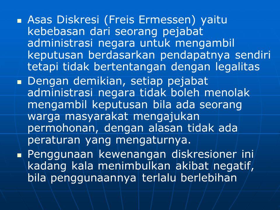 Pejabat administrasi negara dibatasi oleh asas-asas sebagai berikut: