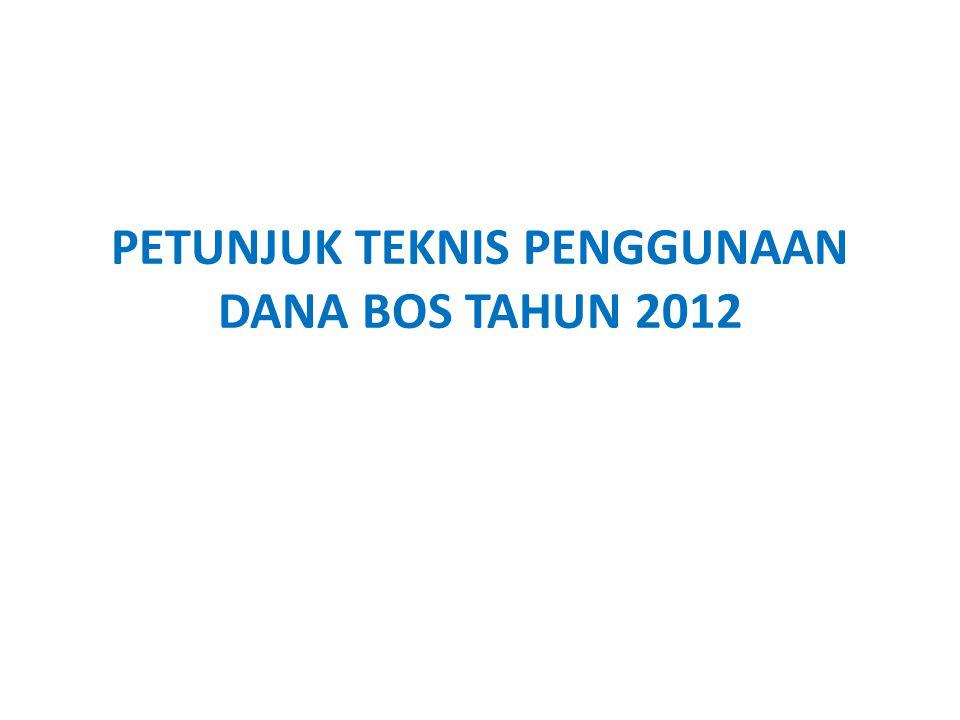 PETUNJUK TEKNIS PENGGUNAAN DANA BOS TAHUN 2012