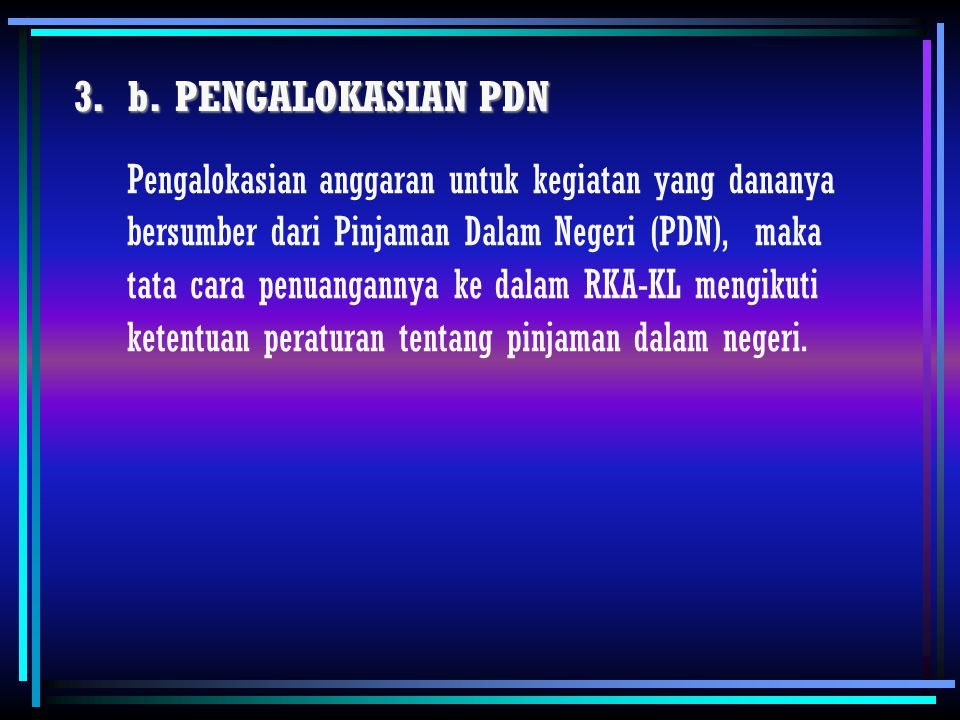 b. PENGALOKASIAN PDN