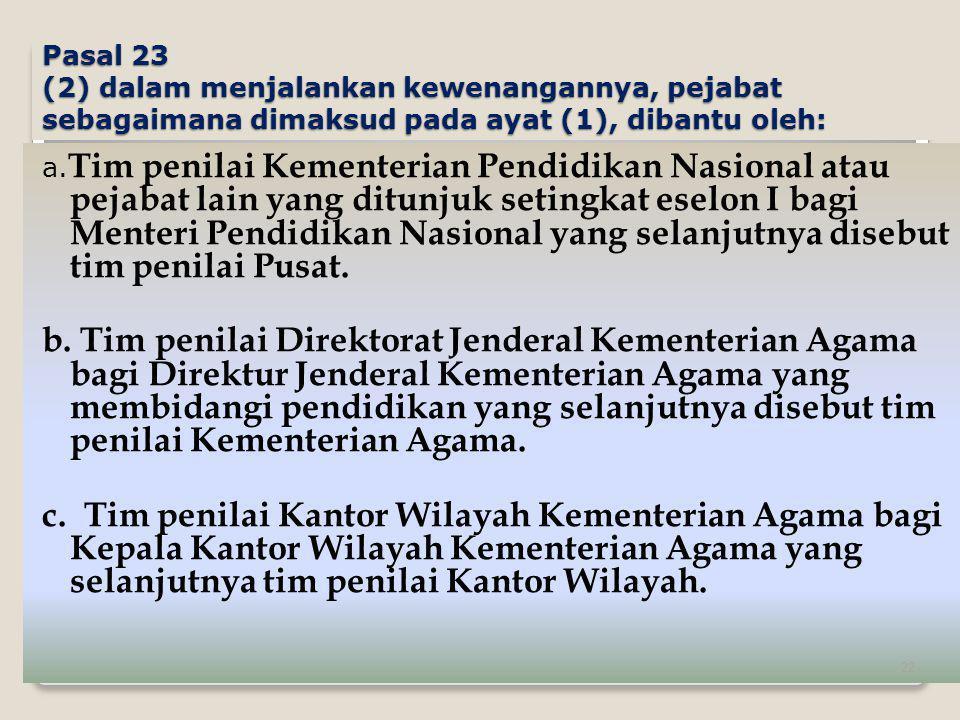 Pasal 23 (2) dalam menjalankan kewenangannya, pejabat sebagaimana dimaksud pada ayat (1), dibantu oleh: