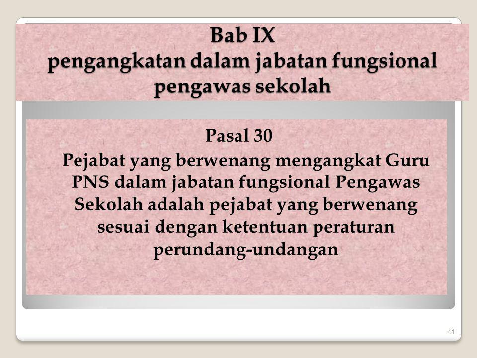 Bab IX pengangkatan dalam jabatan fungsional pengawas sekolah