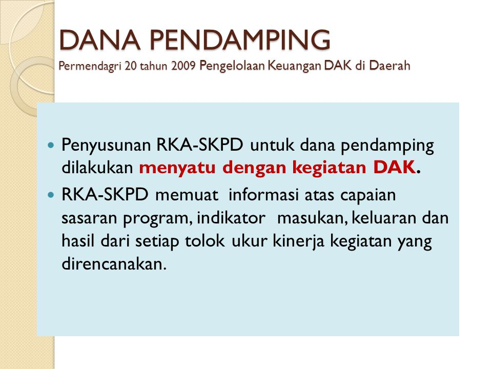 DANA PENDAMPING Permendagri 20 tahun 2009 Pengelolaan Keuangan DAK di Daerah