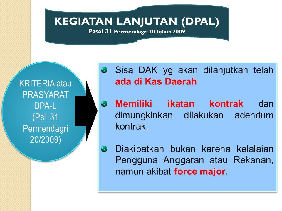 KEGIATAN LANJUTAN (DPAL) Pasal 31 Permendagri 20 Tahun 2009