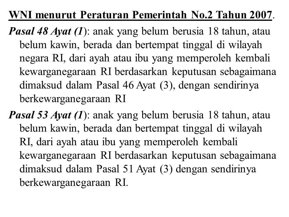 WNI menurut Peraturan Pemerintah No. 2 Tahun 2007