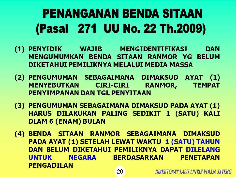 PENANGANAN BENDA SITAAN (Pasal 271 UU No. 22 Th.2009)