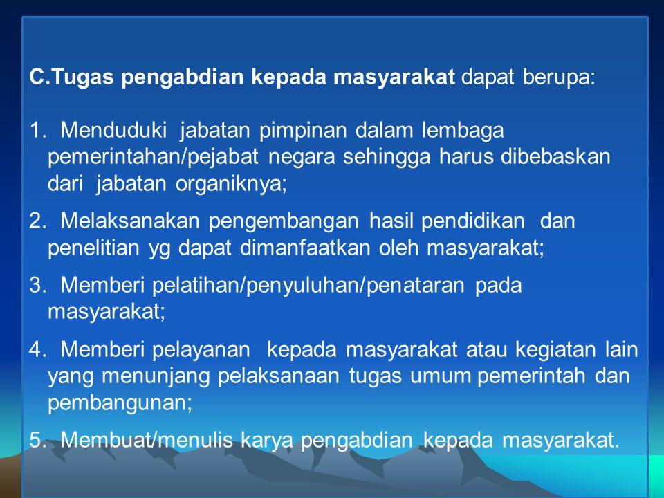 C.Tugas pengabdian kepada masyarakat dapat berupa:
