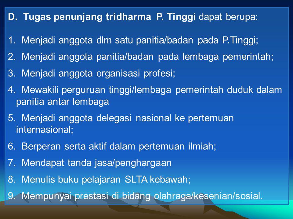 D. Tugas penunjang tridharma P. Tinggi dapat berupa: