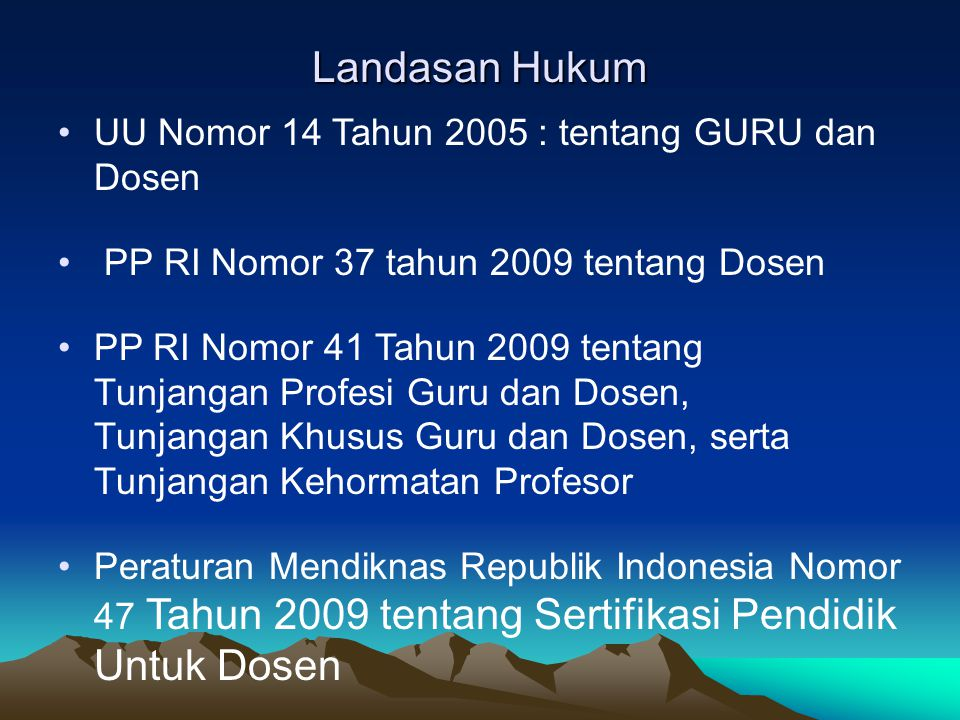 Landasan Hukum UU Nomor 14 Tahun 2005 : tentang GURU dan Dosen