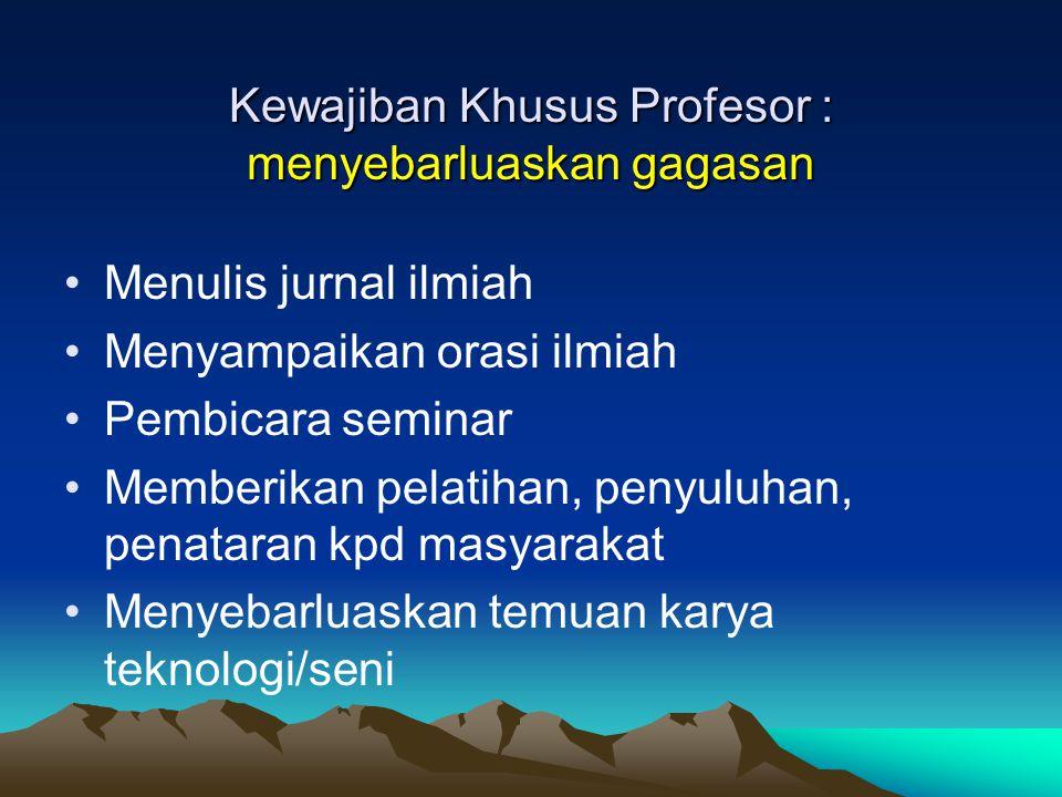 Kewajiban Khusus Profesor : menyebarluaskan gagasan