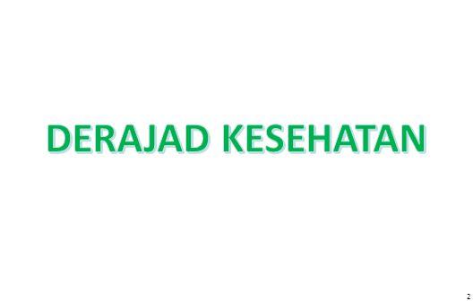 DERAJAD KESEHATAN 2