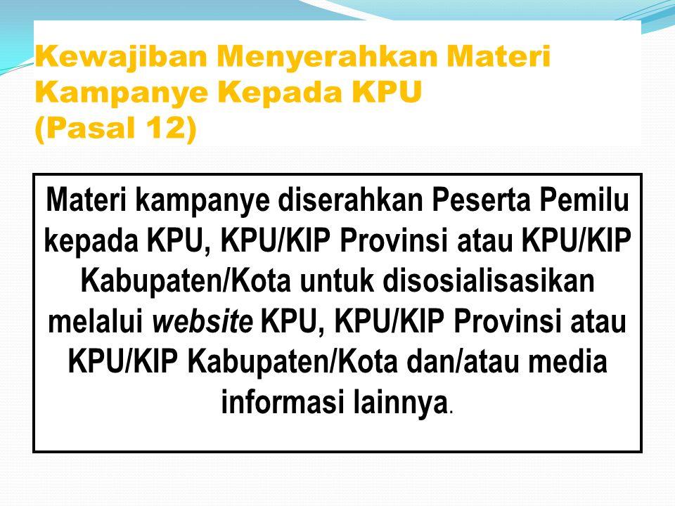 Kewajiban Menyerahkan Materi Kampanye Kepada KPU (Pasal 12)