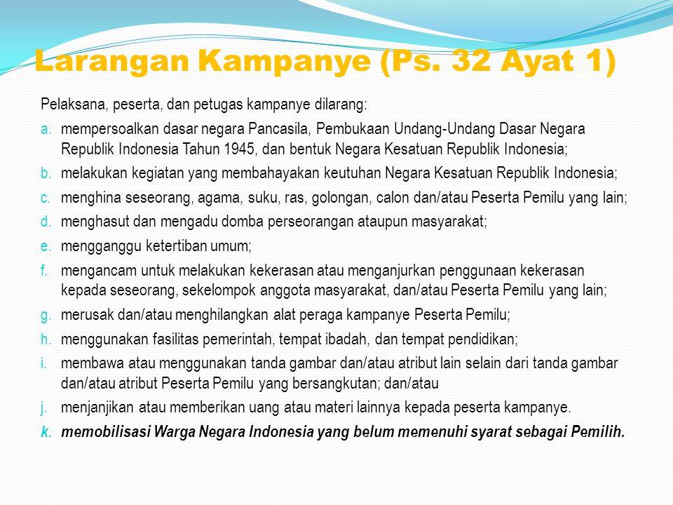 Larangan Kampanye (Ps. 32 Ayat 1)