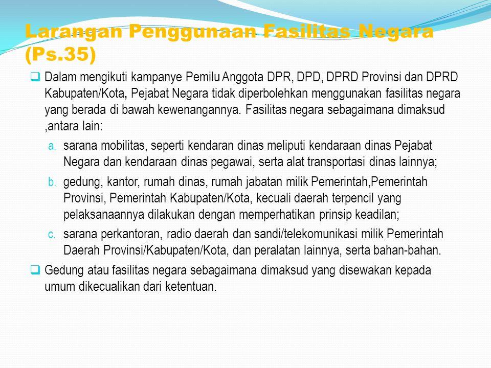Larangan Penggunaan Fasilitas Negara (Ps.35)