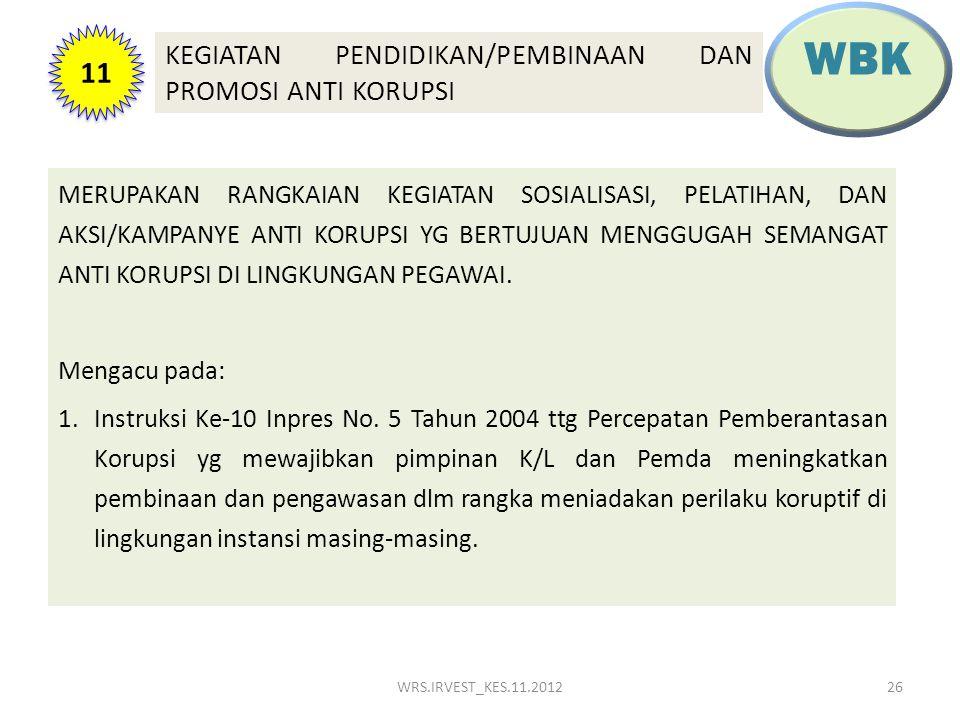 WBK 11 KEGIATAN PENDIDIKAN/PEMBINAAN DAN PROMOSI ANTI KORUPSI