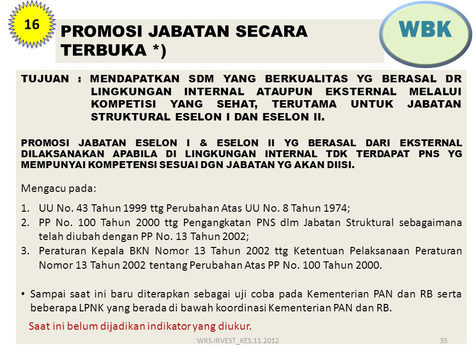WBK PROMOSI JABATAN SECARA TERBUKA *) 16 Mengacu pada: