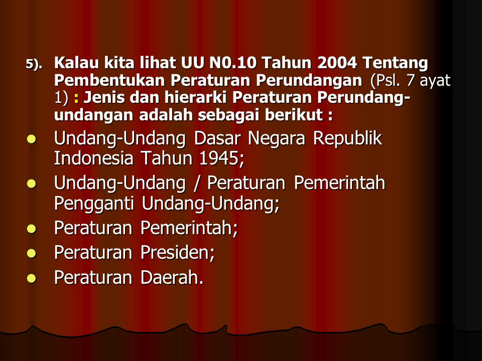 Undang-Undang Dasar Negara Republik Indonesia Tahun 1945;