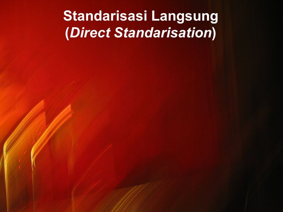 Standarisasi Langsung (Direct Standarisation)