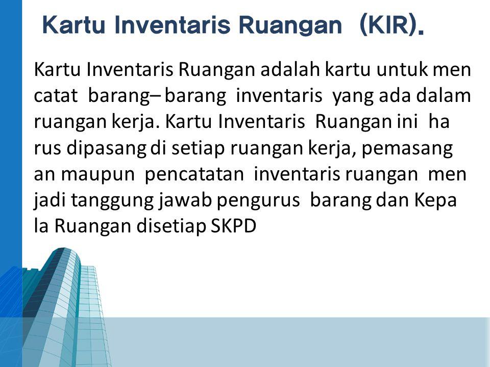 Kartu Inventaris Ruangan (KIR).