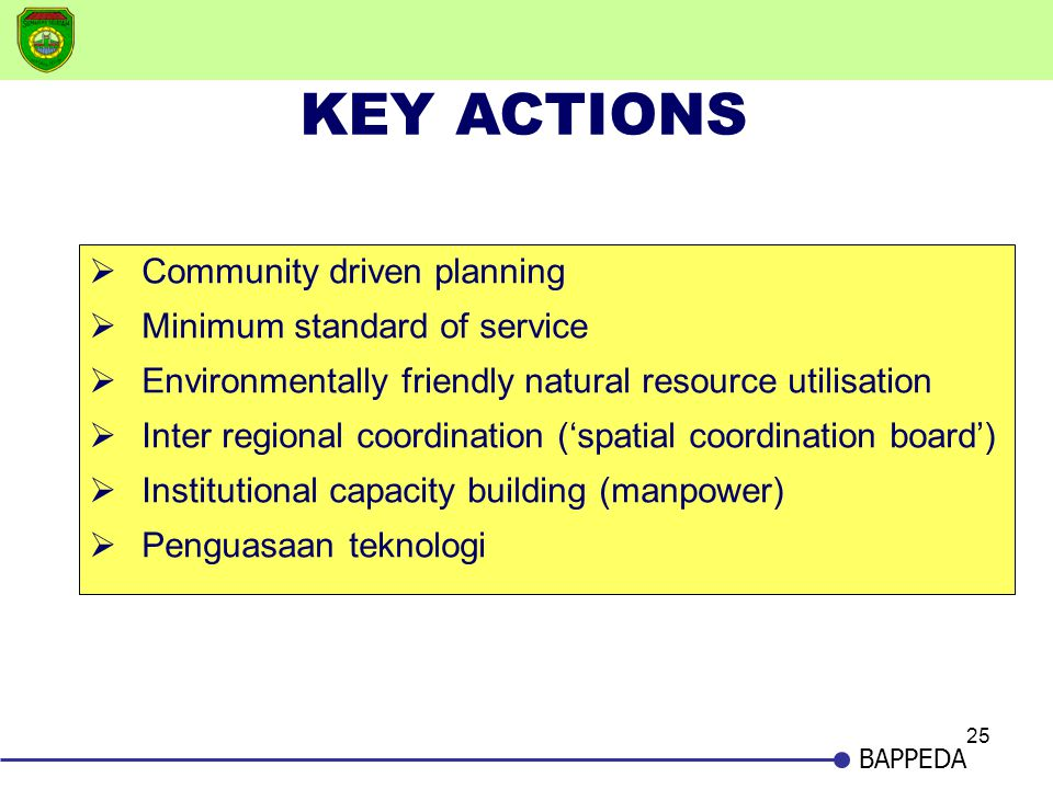 KEY ACTIONS Community driven planning Minimum standard of service
