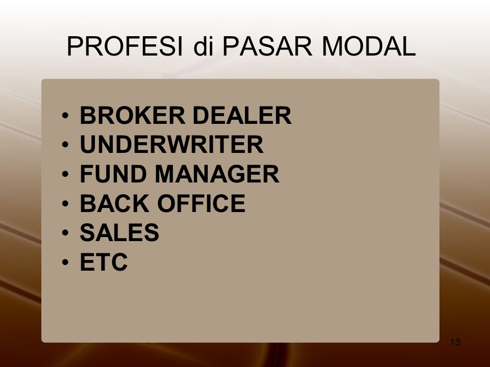 PROFESI di PASAR MODAL BROKER DEALER UNDERWRITER FUND MANAGER