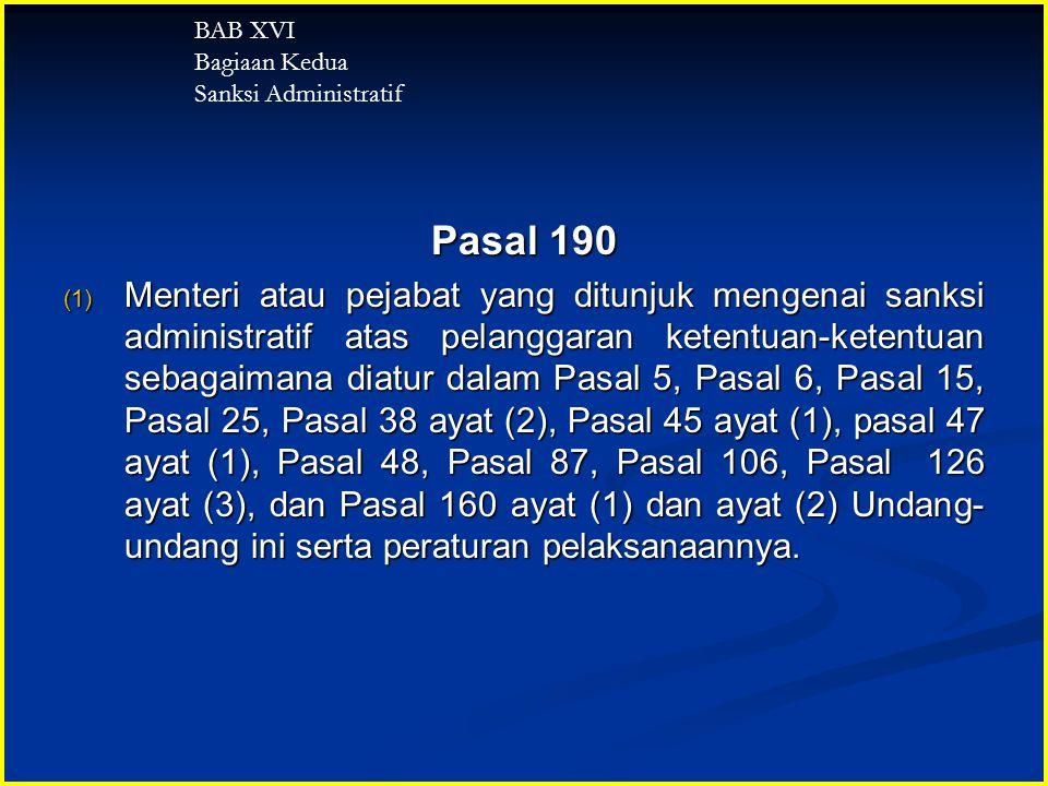 BAB XVI Bagiaan Kedua. Sanksi Administratif. Pasal 190.