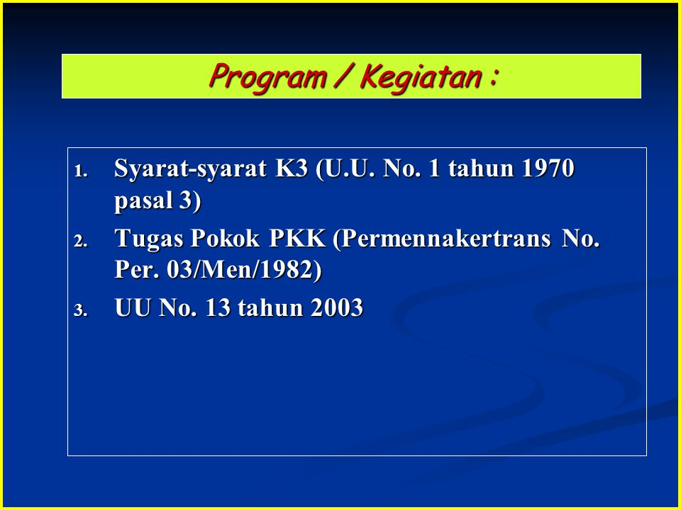 Program / Kegiatan : Syarat-syarat K3 (U.U. No. 1 tahun 1970 pasal 3)