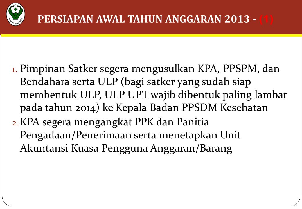 PERSIAPAN AWAL TAHUN ANGGARAN 2013 - (1)