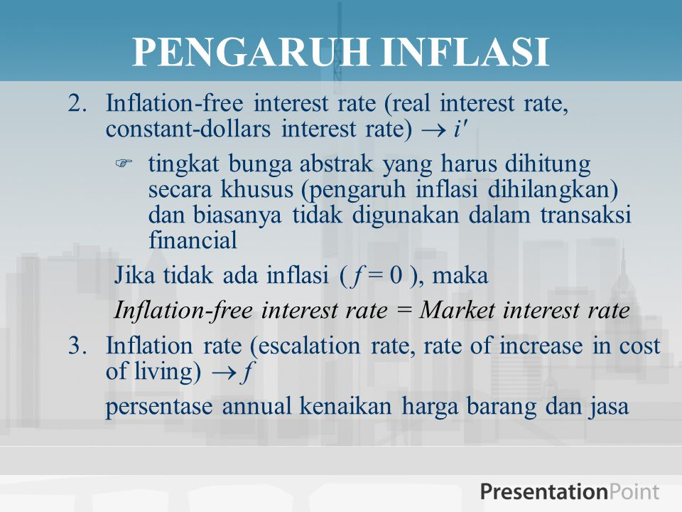 PENGARUH INFLASI Inflation-free interest rate (real interest rate, constant-dollars interest rate)  i