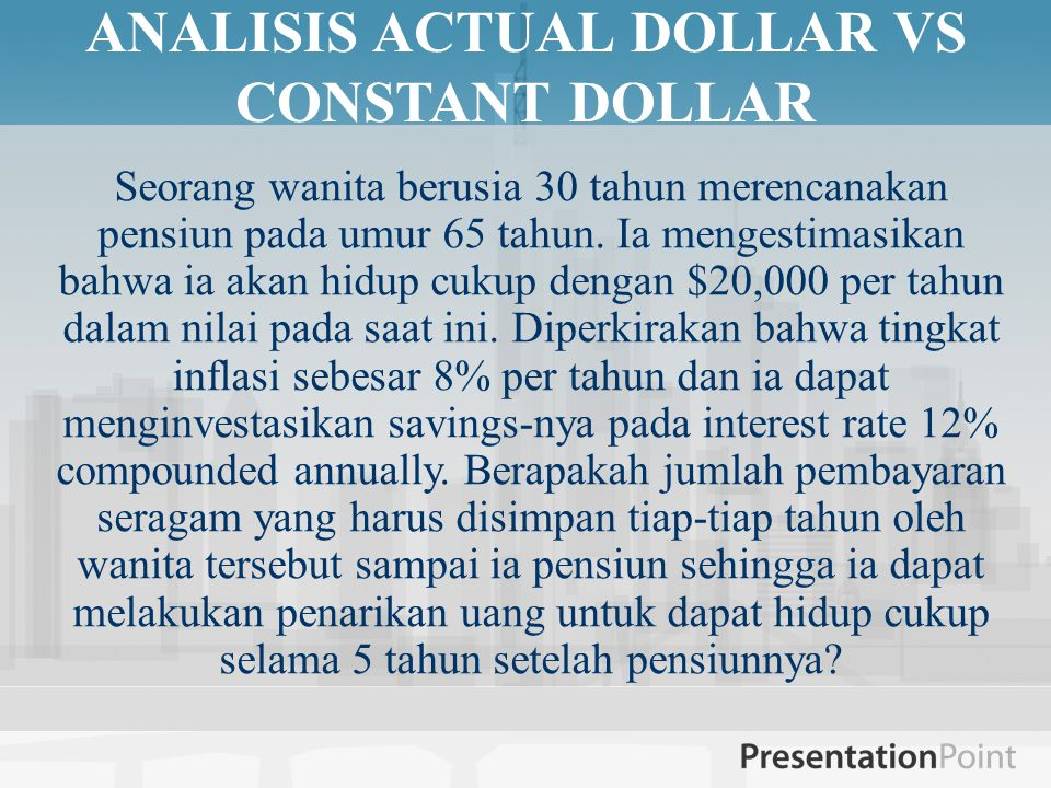 ANALISIS ACTUAL DOLLAR VS CONSTANT DOLLAR
