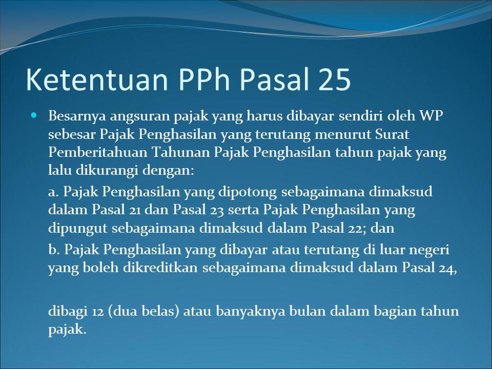 Ketentuan PPh Pasal 25