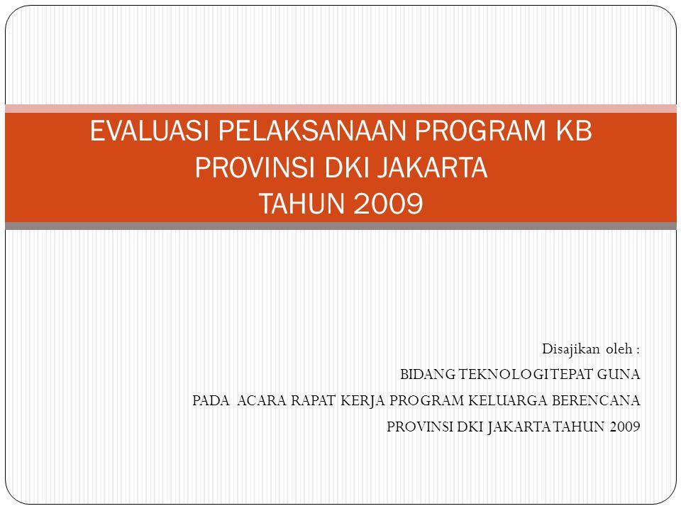 EVALUASI PELAKSANAAN PROGRAM KB PROVINSI DKI JAKARTA TAHUN 2009
