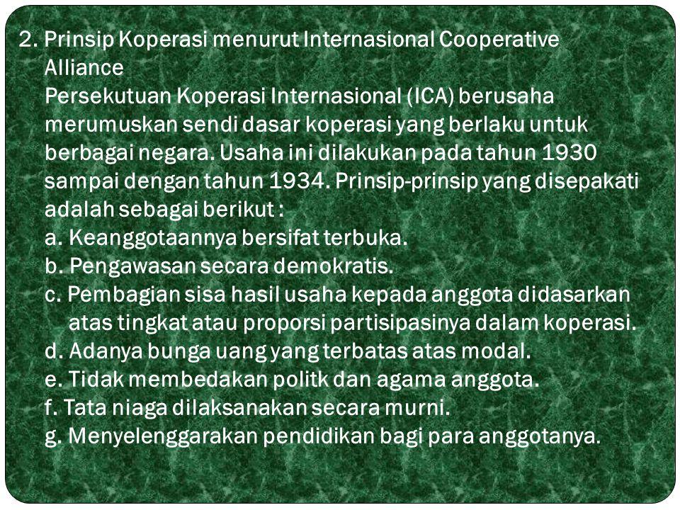 2. Prinsip Koperasi menurut Internasional Cooperative. Alliance