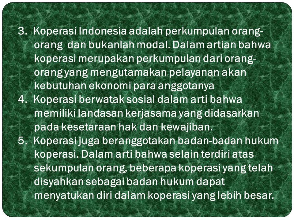 3. Koperasi Indonesia adalah perkumpulan orang-