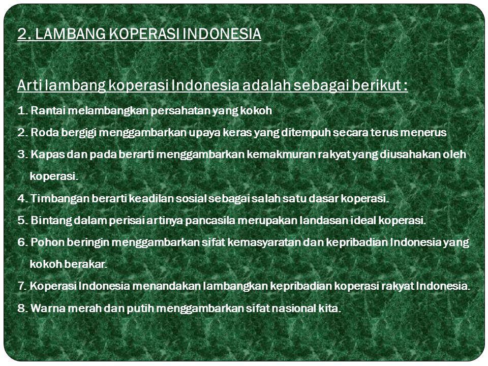 2. LAMBANG KOPERASI INDONESIA Arti lambang koperasi Indonesia adalah sebagai berikut : 1.