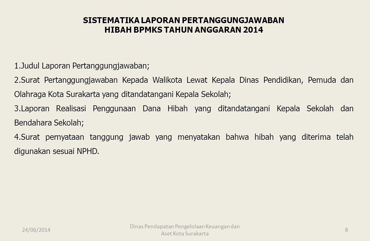 SISTEMATIKA LAPORAN PERTANGGUNGJAWABAN HIBAH BPMKS TAHUN ANGGARAN 2014