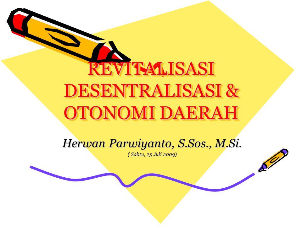 REVITALISASI DESENTRALISASI & OTONOMI DAERAH