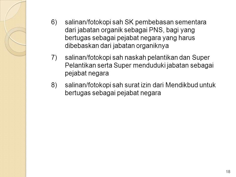 6). salinan/fotokopi sah SK pembebasan sementara
