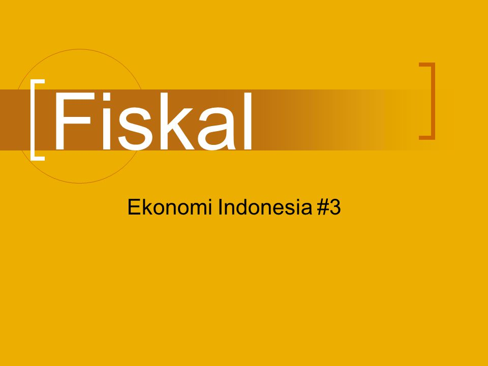 Fiskal Ekonomi Indonesia #3