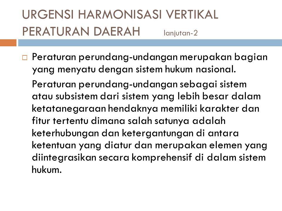 URGENSI HARMONISASI VERTIKAL PERATURAN DAERAH lanjutan-2