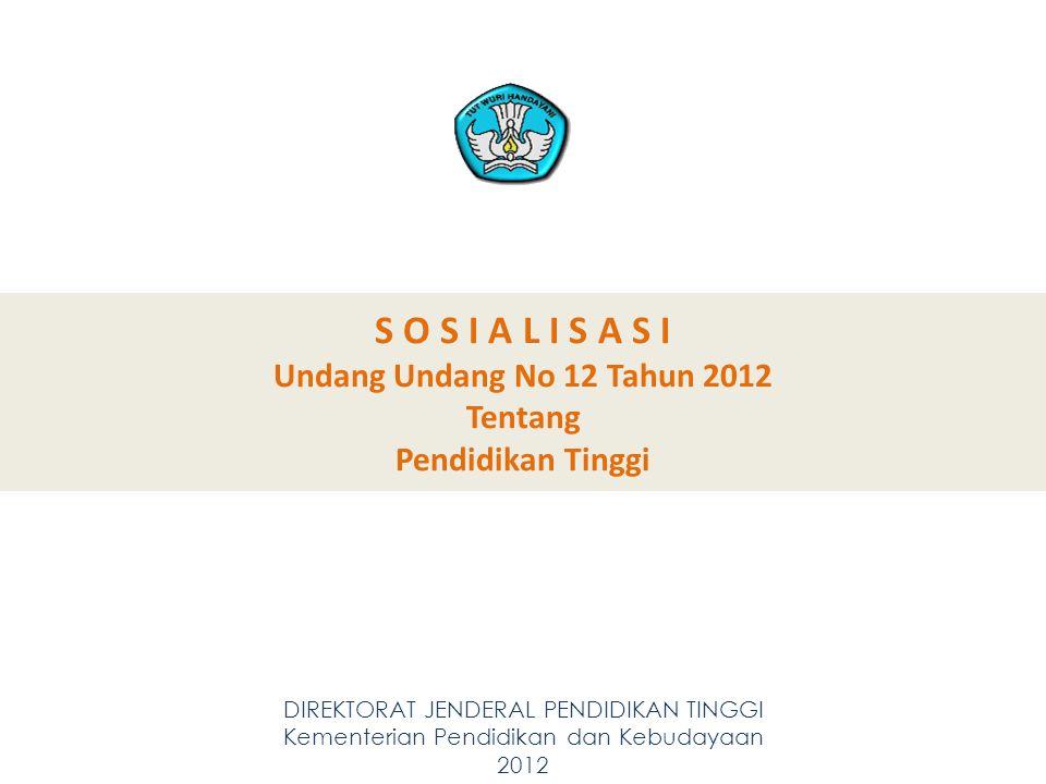 S O S I A L I S A S I Undang Undang No 12 Tahun 2012 Tentang
